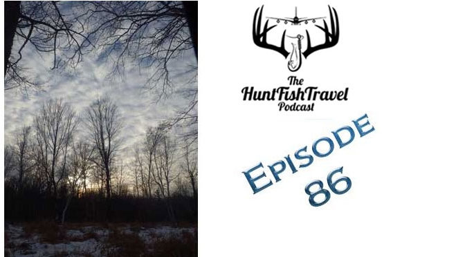 #HuntFishTravel 086 – Tips for Staying Warm While Out Hunting