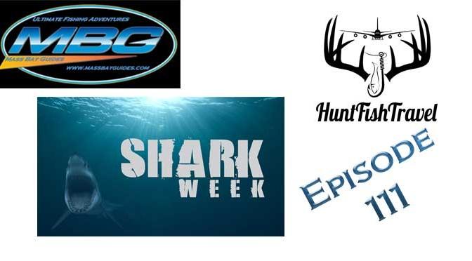 #HuntFishTravel 111 – #SharkWeek Special Episode – Shark Fishing in Massachusetts