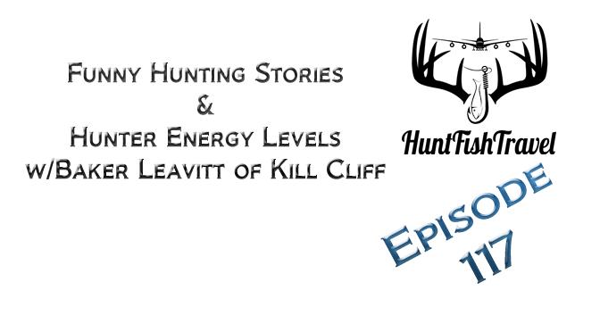 #HuntFishTravel 117 – Funny Hunting Stories