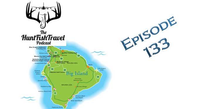 #HuntFishTravel 133 – Hawaii, Fishing for Wahoo on the Big Island