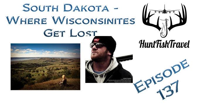 #HuntFishTravel 137 South Dakota (Pt 2) – South Dakota – Wisconsinites Who Get Lost