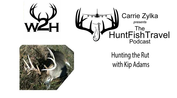 #HuntFishTravel 171 – Hunting the Rut – Your Questions Answered with Kip Adams of the QDMA