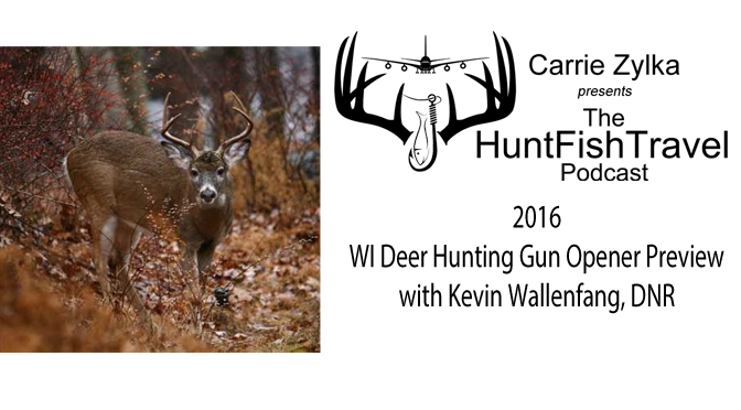 #HuntFishTravel 172 – 2016 WI Deer Hunting Gun Opener Preview with Kevin Wallenfang, DNR