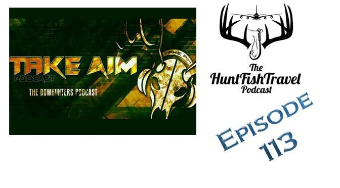 #HuntFishTravel 113 – Hunting Illinois with Take Aim Outdoors
