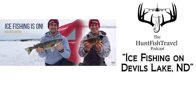 #HuntFishTravel 177 – North Dakota – Ice Fishing on Devils Lake
