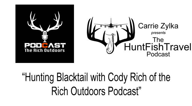 Hunting Blacktail with Cody Rich of the Rich Outdoors Podcast