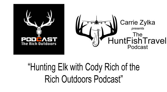 Hunting Elk with Cody Rich of the Rich Outdoors Podcast