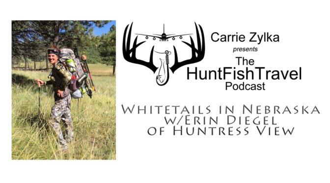 #HuntFishTravel Ep 199 – Whitetails in Nebraska with Erin Diegel of Huntress View